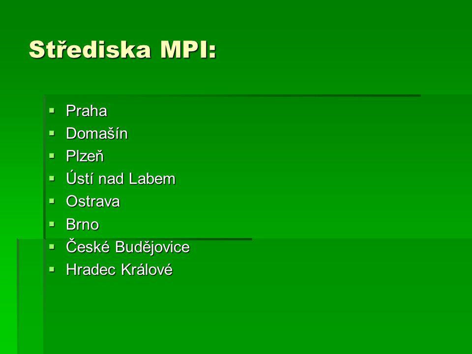 Střediska MPI: Praha Domašín Plzeň Ústí nad Labem Ostrava Brno