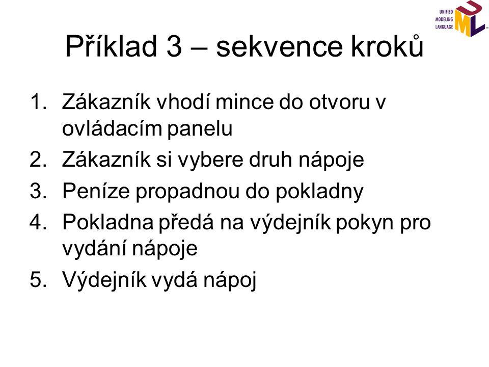 Příklad 3 – sekvence kroků