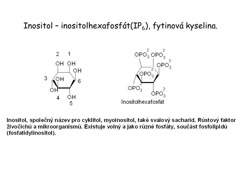 Inositol – inositolhexafosfát(IP6), fytinová kyselina.
