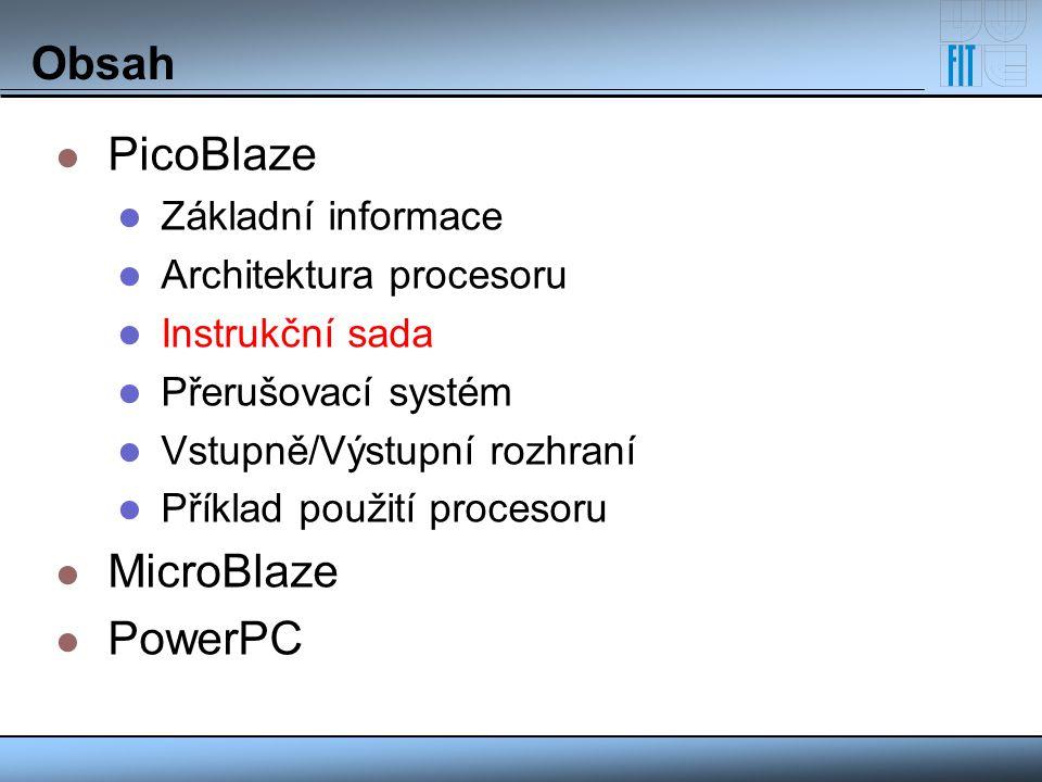 Obsah PicoBlaze MicroBlaze PowerPC Základní informace