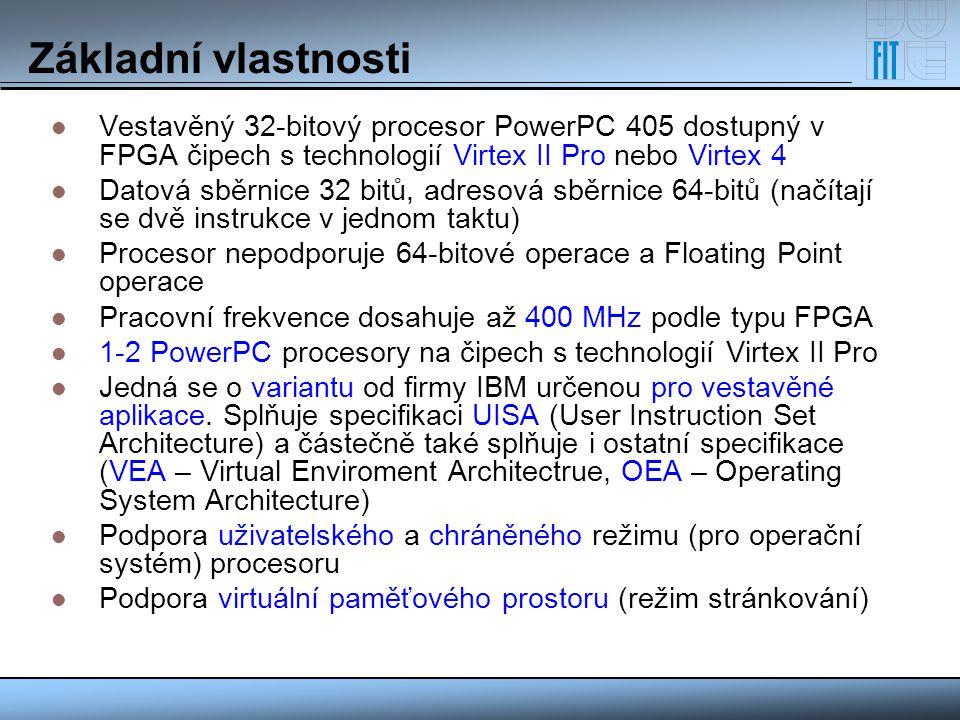 Základní vlastnosti Vestavěný 32-bitový procesor PowerPC 405 dostupný v FPGA čipech s technologií Virtex II Pro nebo Virtex 4.