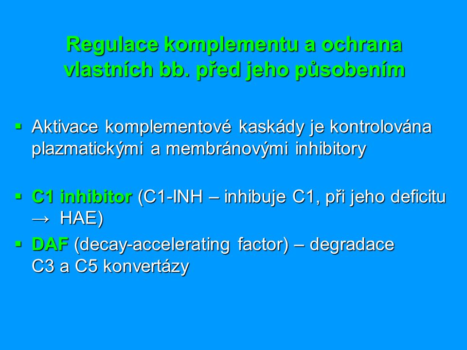 Regulace komplementu a ochrana vlastních bb. před jeho působením