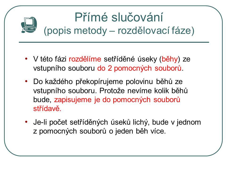 Přímé slučování (popis metody – rozdělovací fáze)