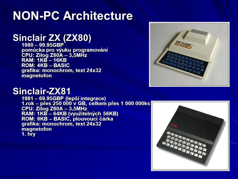 NON-PC Architecture Sinclair ZX (ZX80) Sinclair-ZX81 1980 – 99.95GBP