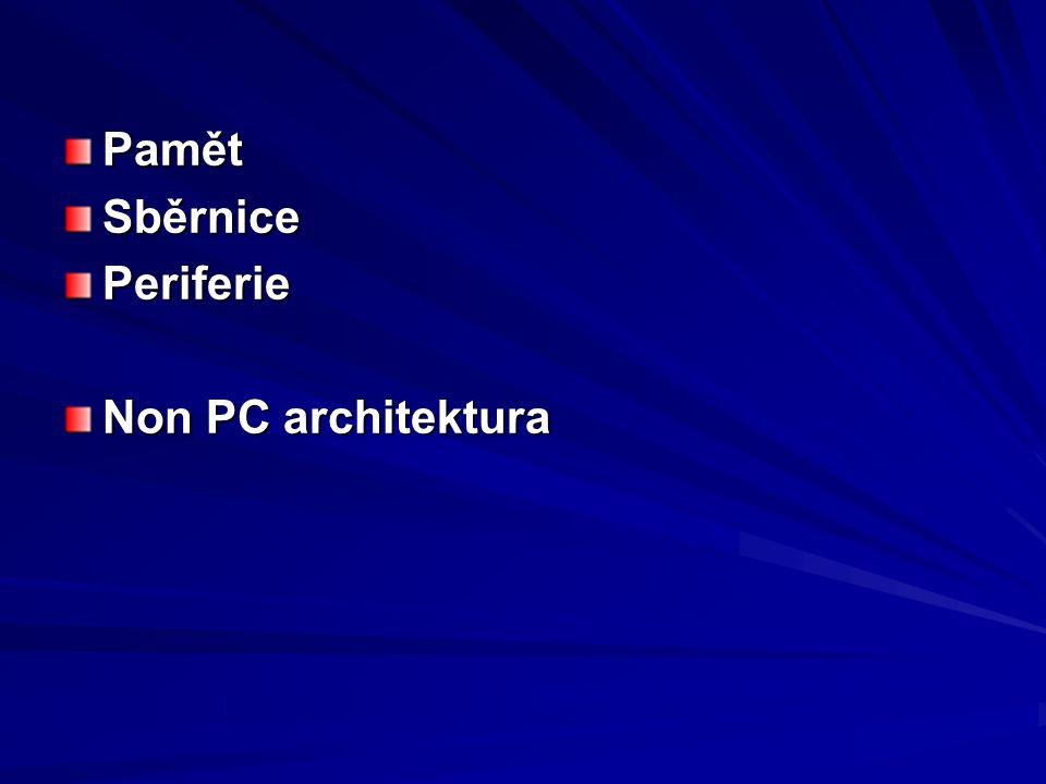 Pamět Sběrnice Periferie Non PC architektura