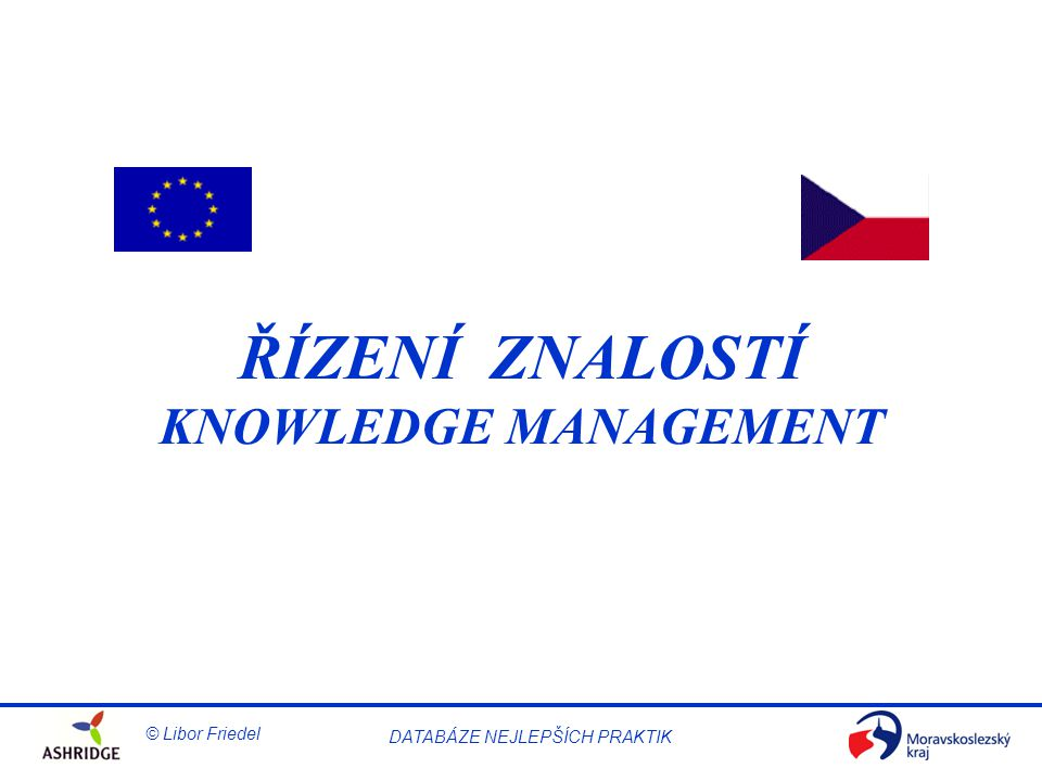 ŘÍZENÍ ZNALOSTÍ KNOWLEDGE MANAGEMENT