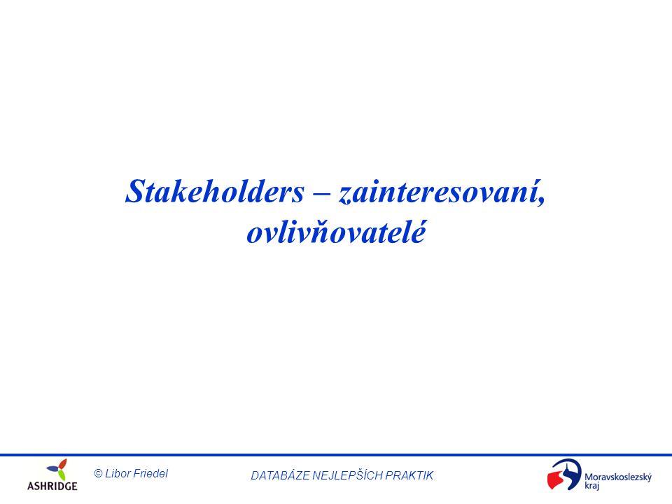 Stakeholders – zainteresovaní, ovlivňovatelé