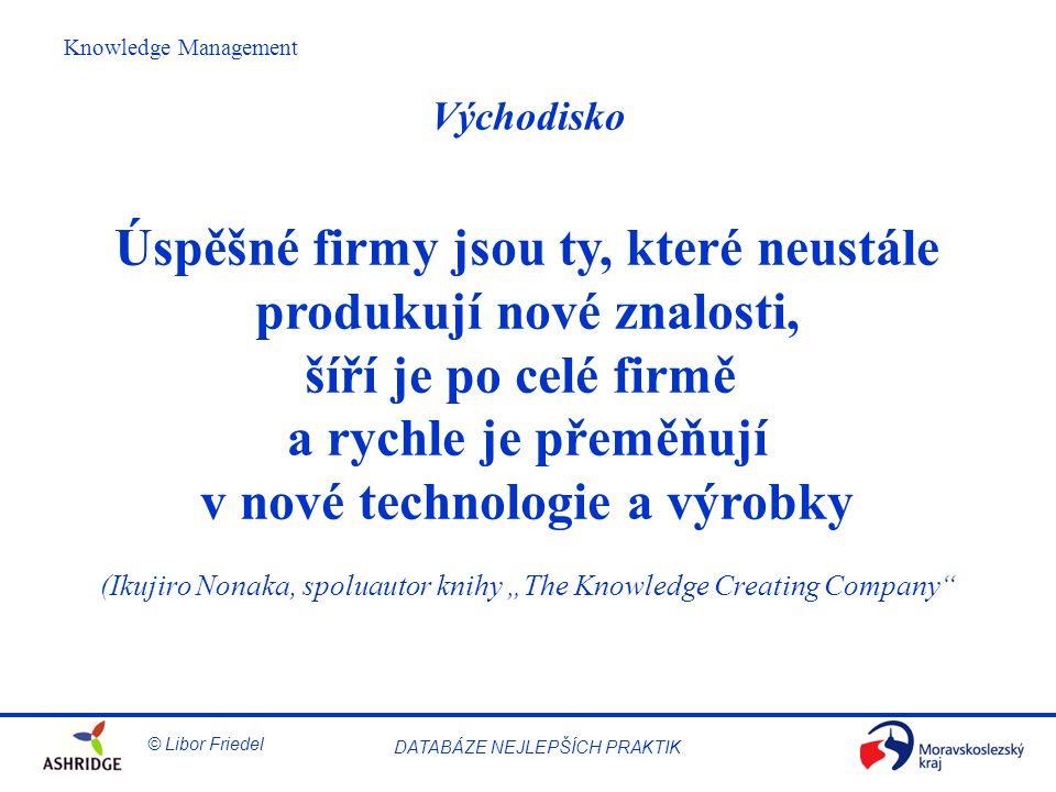 Úspěšné firmy jsou ty, které neustále produkují nové znalosti,
