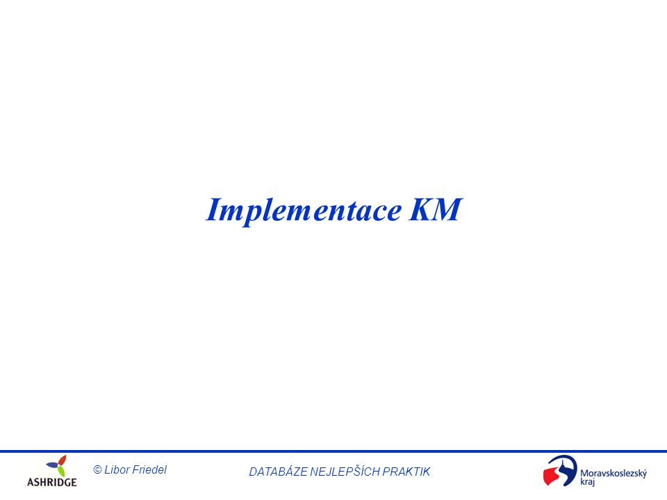 Implementace KM