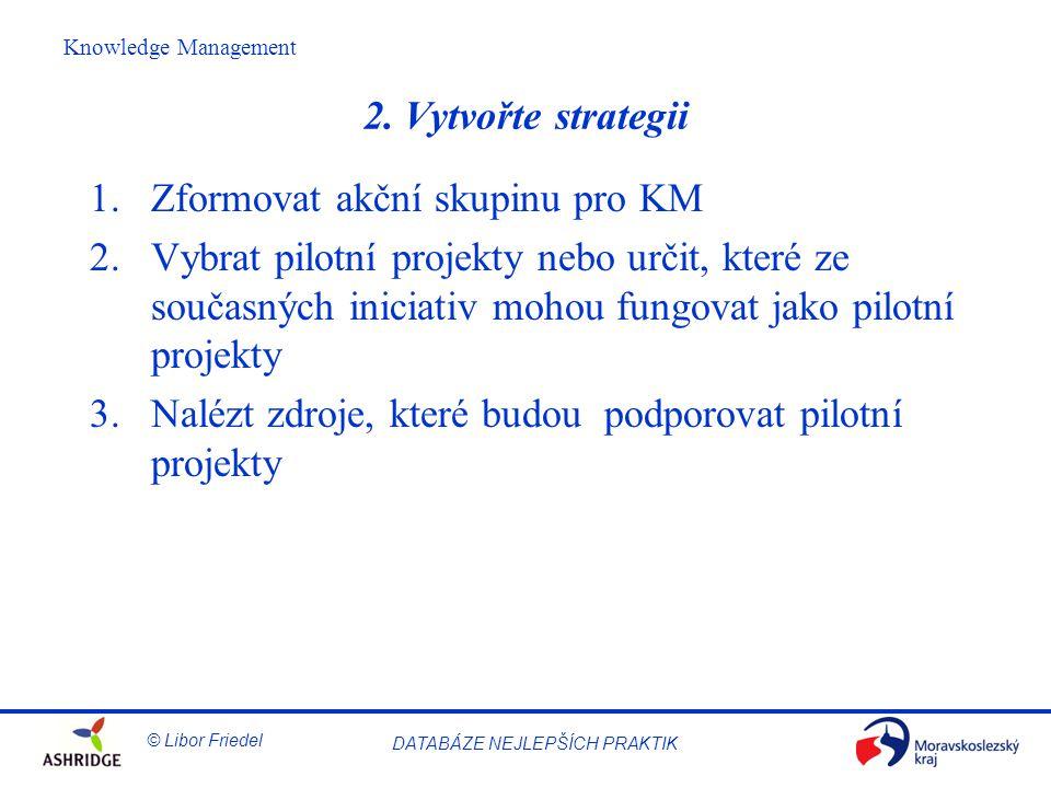 2. Vytvořte strategii Zformovat akční skupinu pro KM.