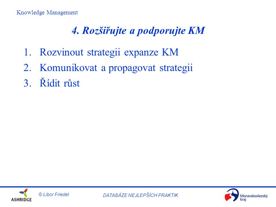 4. Rozšiřujte a podporujte KM