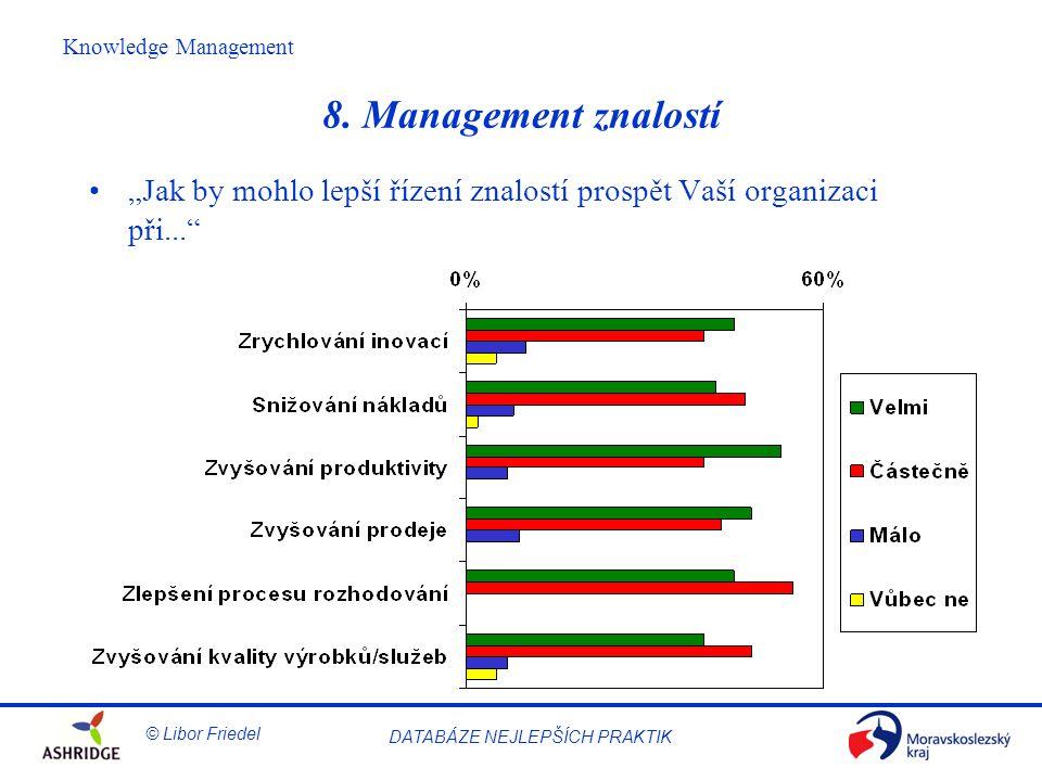 """8. Management znalostí """"Jak by mohlo lepší řízení znalostí prospět Vaší organizaci při..."""