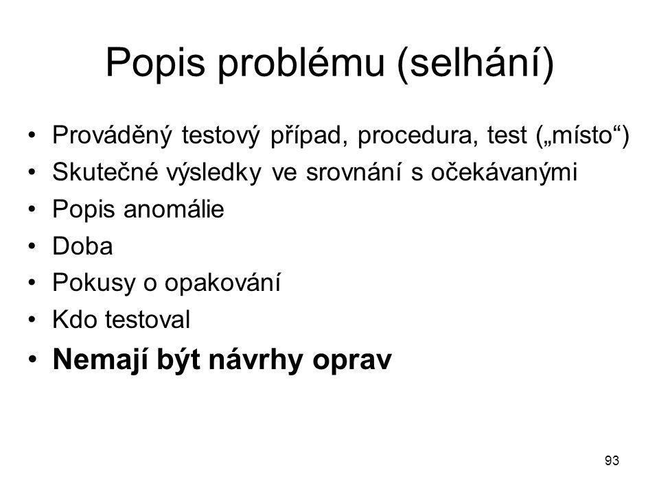 Popis problému (selhání)