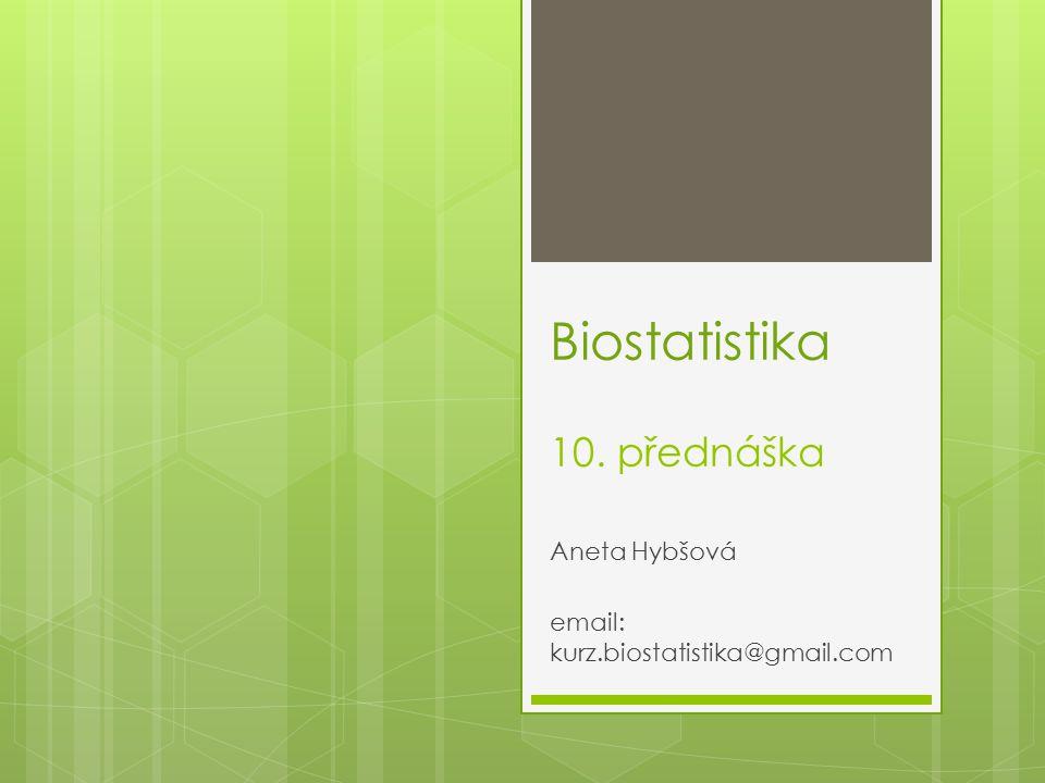 Biostatistika 10. přednáška