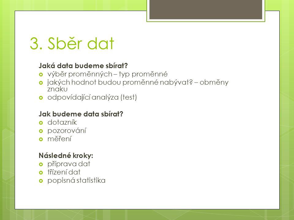 3. Sběr dat Jaká data budeme sbírat výběr proměnných – typ proměnné