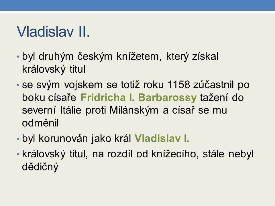 Vladislav II. byl druhým českým knížetem, který získal královský titul