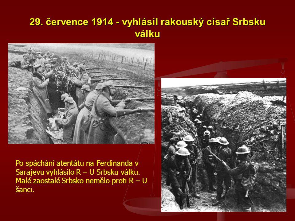 29. července 1914 - vyhlásil rakouský císař Srbsku válku