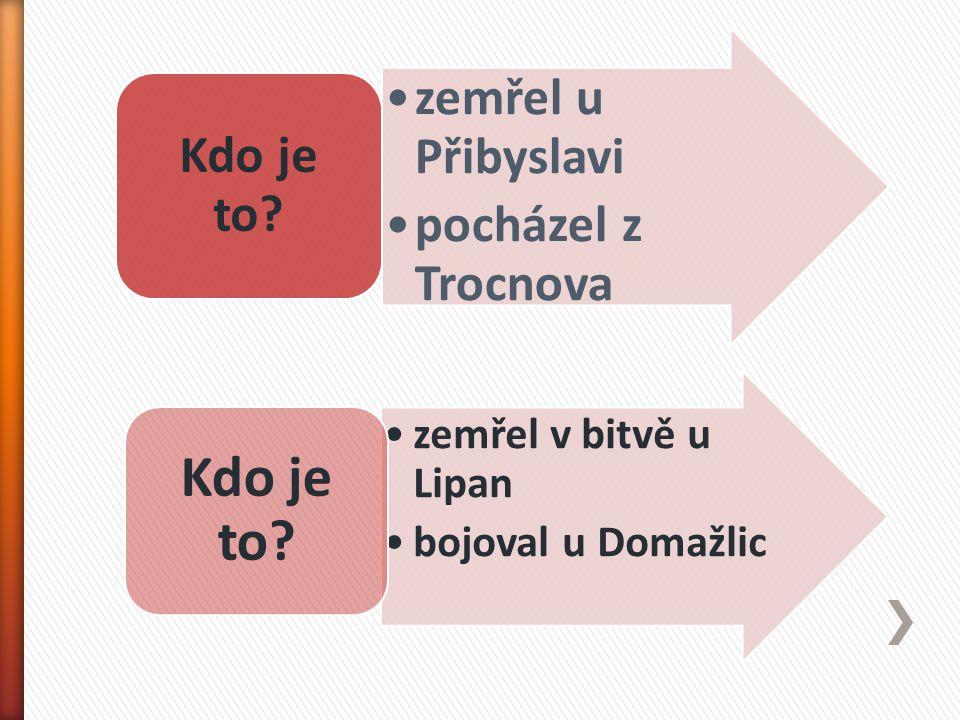 Kdo je to zemřel u Přibyslavi pocházel z Trocnova