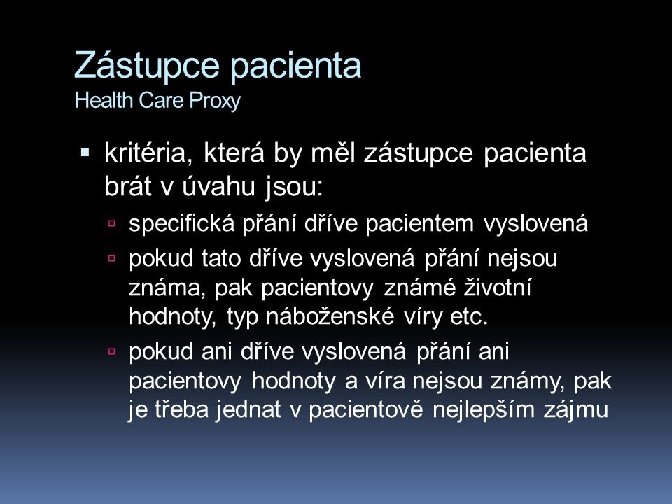 Zástupce pacienta Health Care Proxy