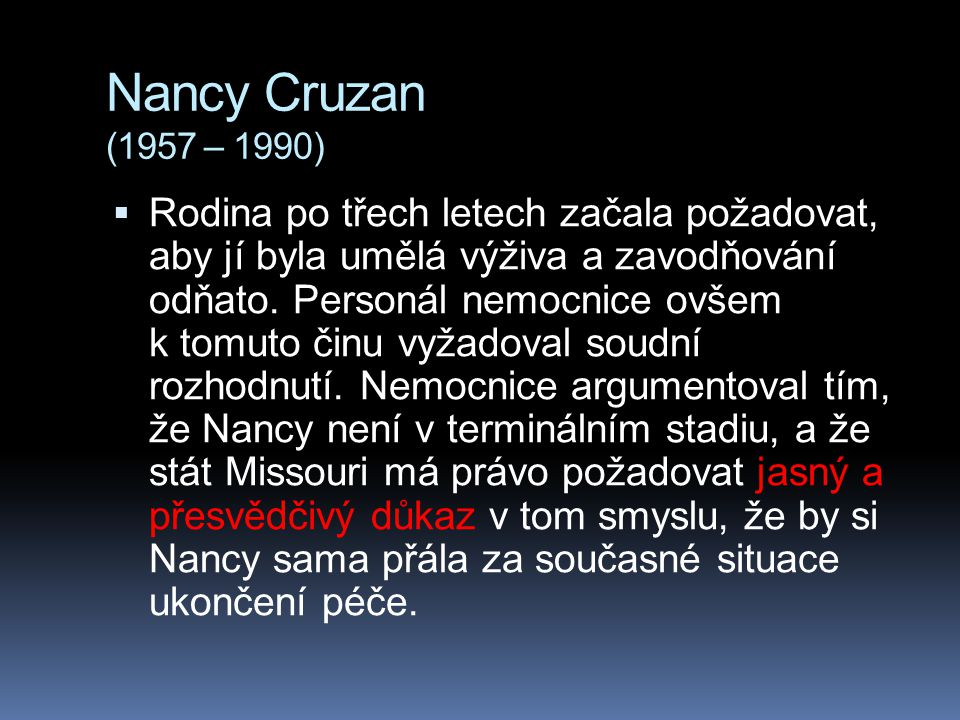 Nancy Cruzan (1957 – 1990)
