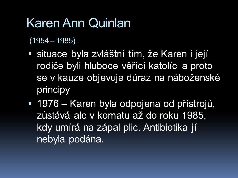 Karen Ann Quinlan (1954 – 1985)