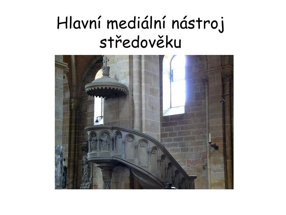Hlavní mediální nástroj středověku