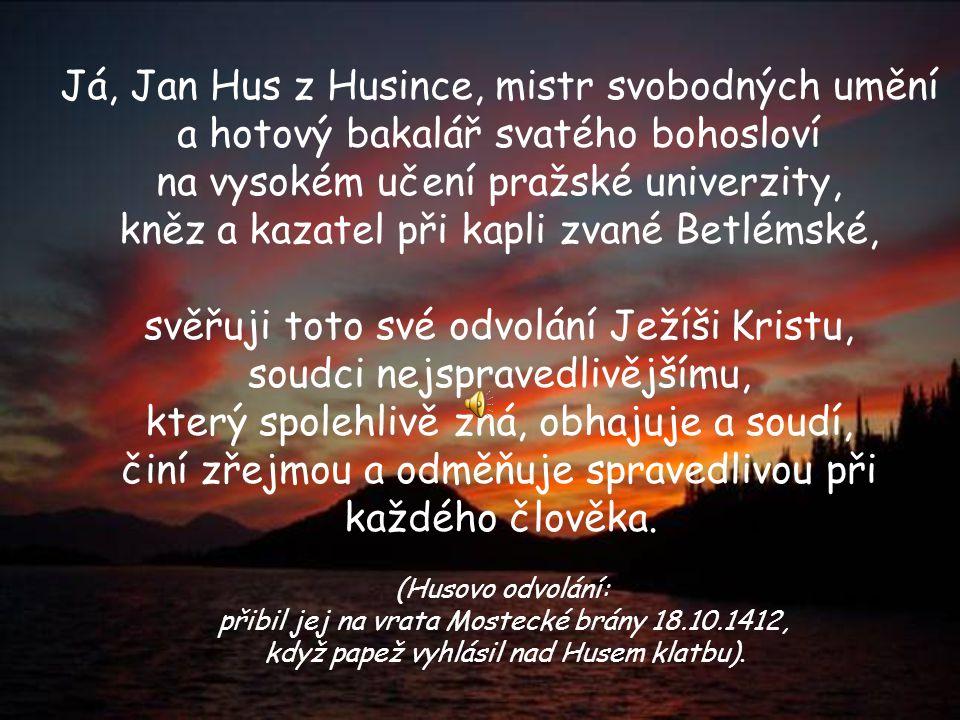 Já, Jan Hus z Husince, mistr svobodných umění