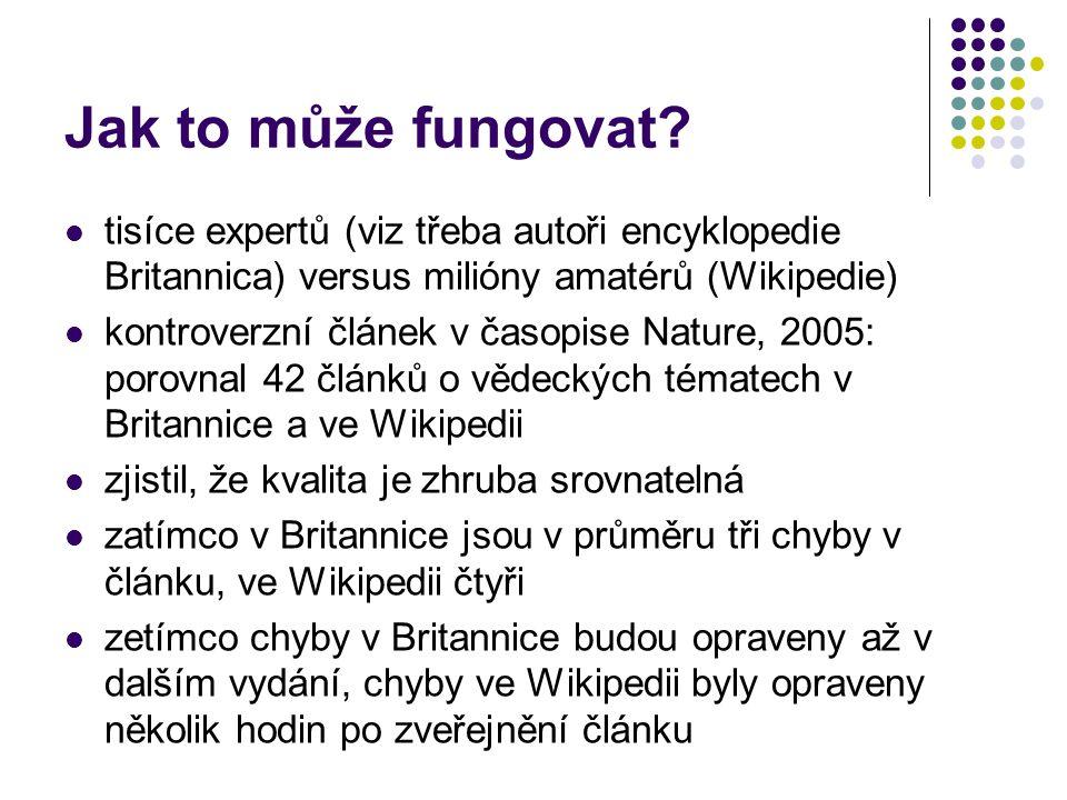 Jak to může fungovat tisíce expertů (viz třeba autoři encyklopedie Britannica) versus milióny amatérů (Wikipedie)