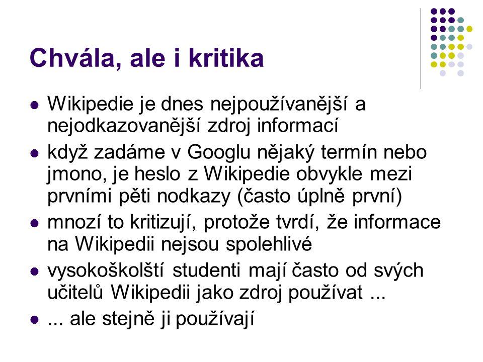 Chvála, ale i kritika Wikipedie je dnes nejpoužívanější a nejodkazovanější zdroj informací.