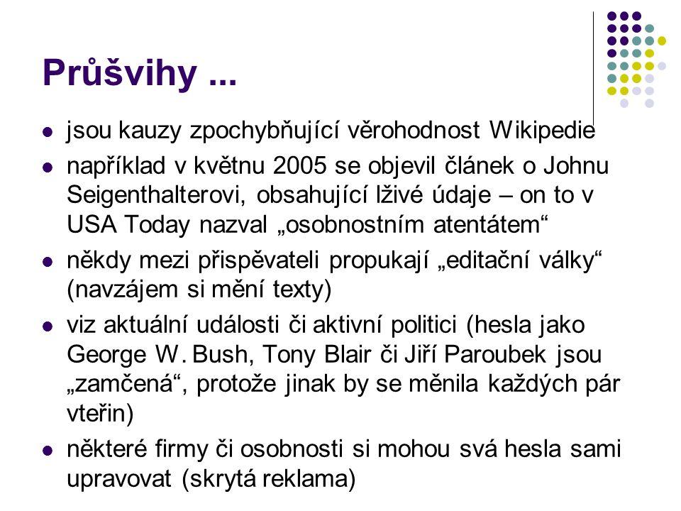 Průšvihy ... jsou kauzy zpochybňující věrohodnost Wikipedie