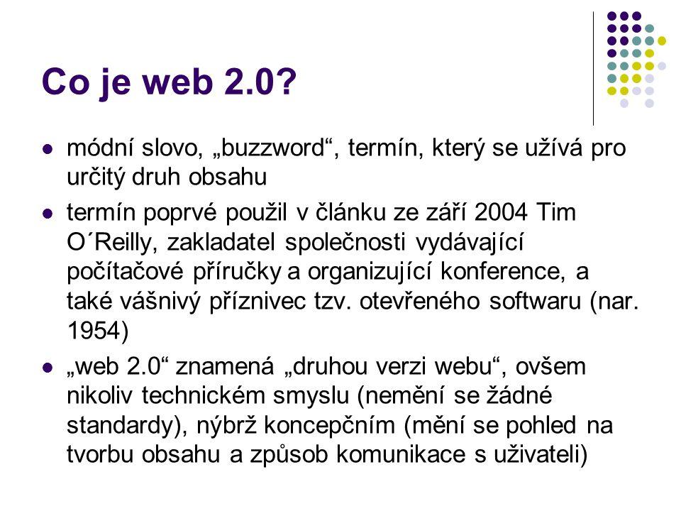 """Co je web 2.0 módní slovo, """"buzzword , termín, který se užívá pro určitý druh obsahu."""