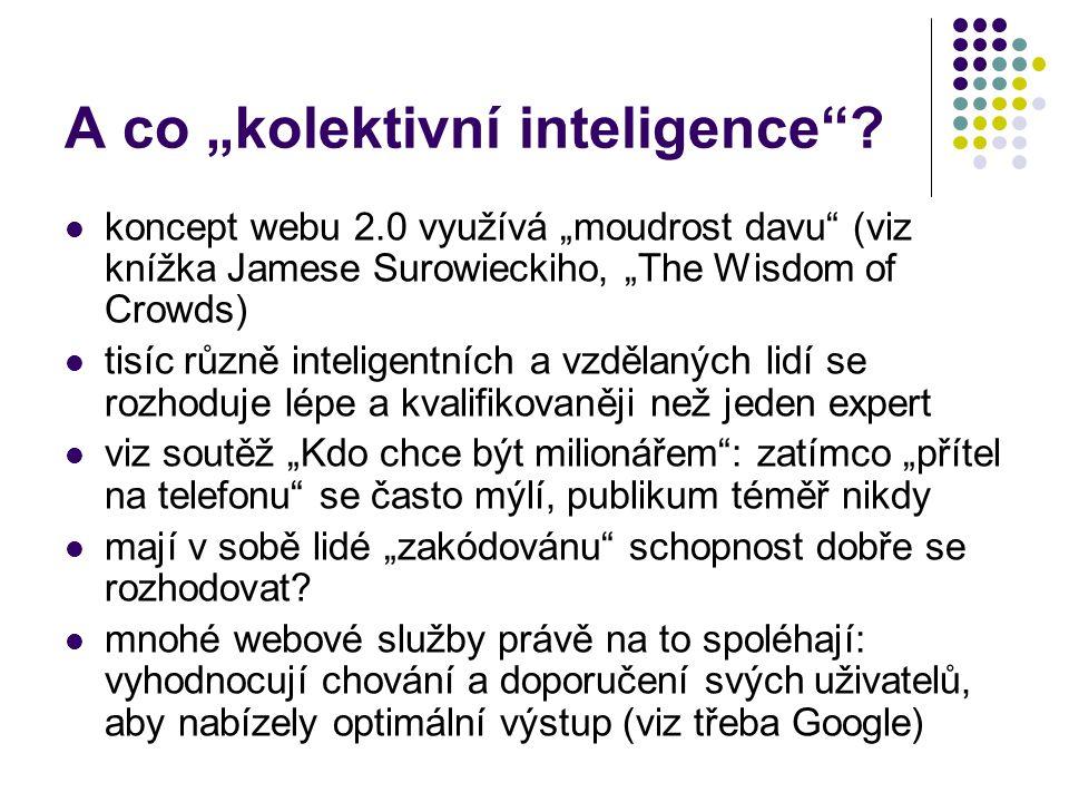 """A co """"kolektivní inteligence"""