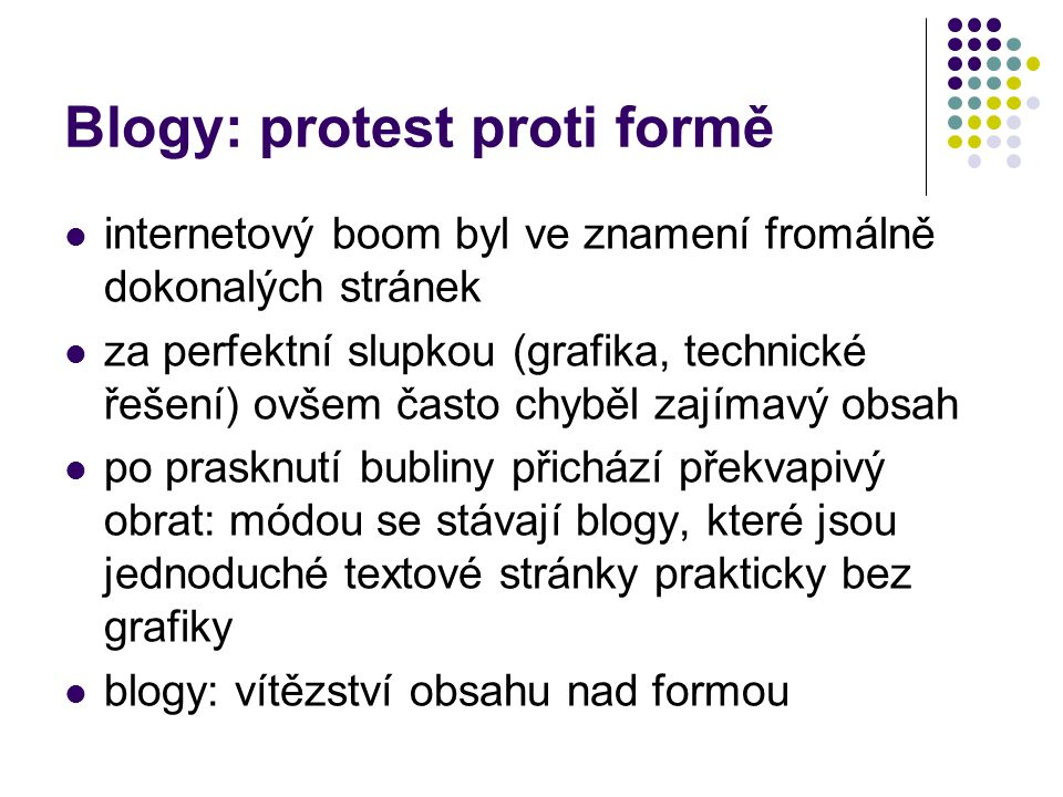 Blogy: protest proti formě