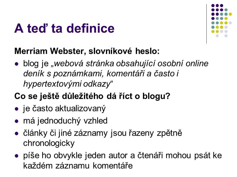 A teď ta definice Merriam Webster, slovníkové heslo: