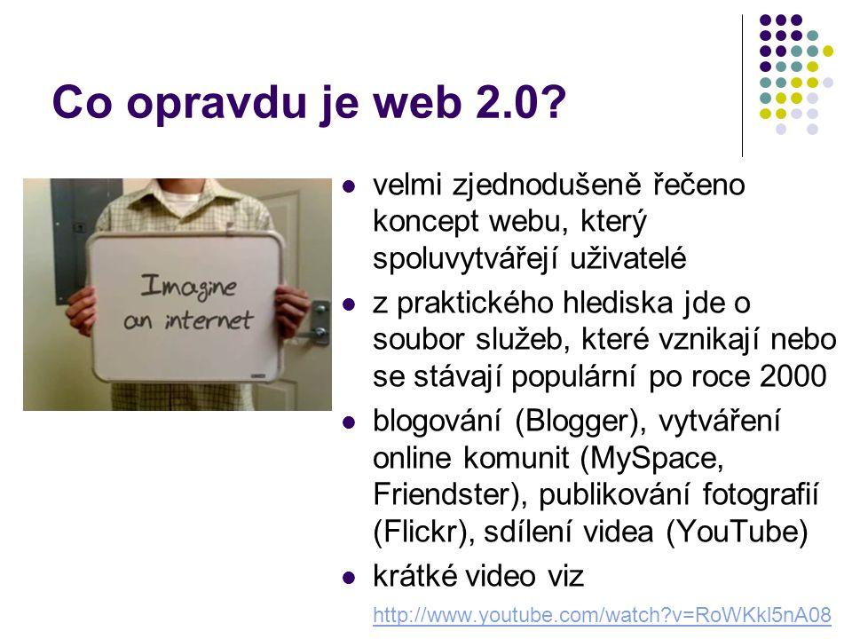 Co opravdu je web 2.0 velmi zjednodušeně řečeno koncept webu, který spoluvytvářejí uživatelé.