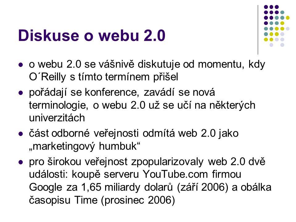 Diskuse o webu 2.0 o webu 2.0 se vášnivě diskutuje od momentu, kdy O´Reilly s tímto termínem přišel.