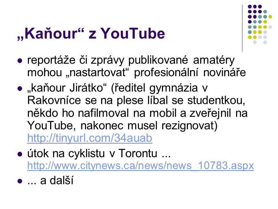 """""""Kaňour z YouTube reportáže či zprávy publikované amatéry mohou """"nastartovat profesionální novináře."""