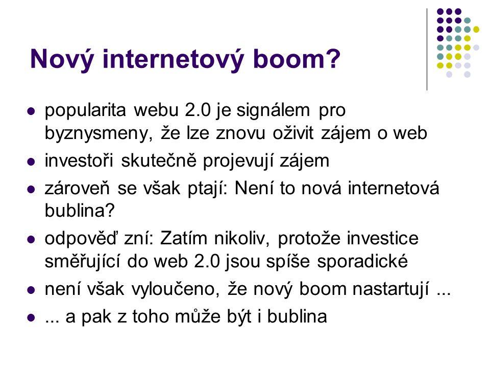 Nový internetový boom popularita webu 2.0 je signálem pro byznysmeny, že lze znovu oživit zájem o web.