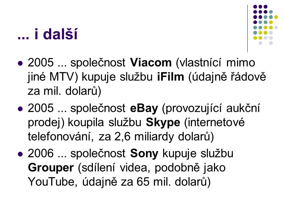 ... i další 2005 ... společnost Viacom (vlastnící mimo jiné MTV) kupuje službu iFilm (údajně řádově za mil. dolarů)