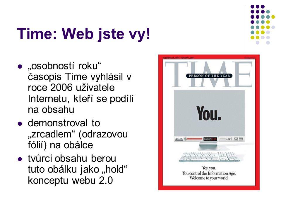 """Time: Web jste vy! """"osobností roku časopis Time vyhlásil v roce 2006 uživatele Internetu, kteří se podílí na obsahu."""