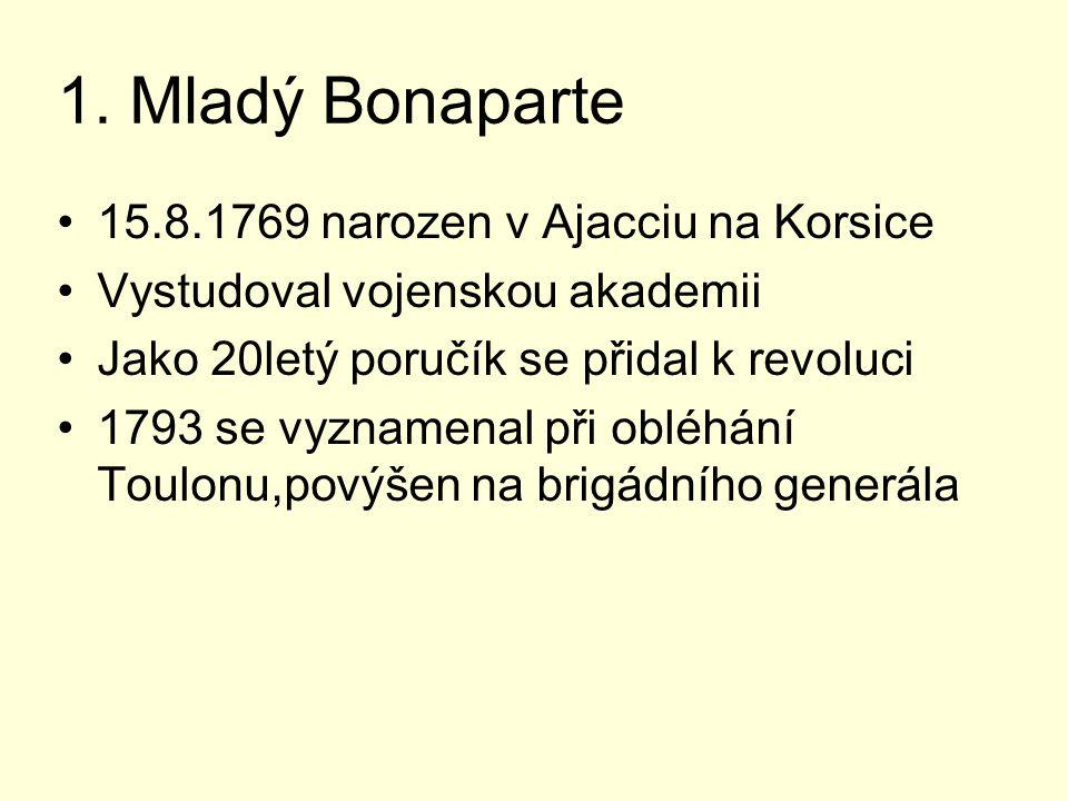 1. Mladý Bonaparte 15.8.1769 narozen v Ajacciu na Korsice