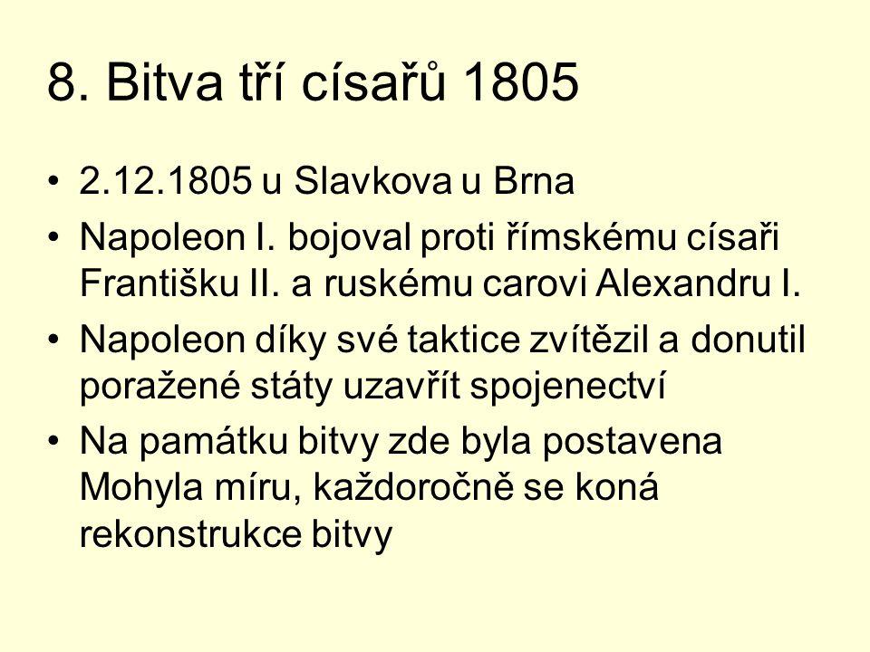 8. Bitva tří císařů 1805 2.12.1805 u Slavkova u Brna