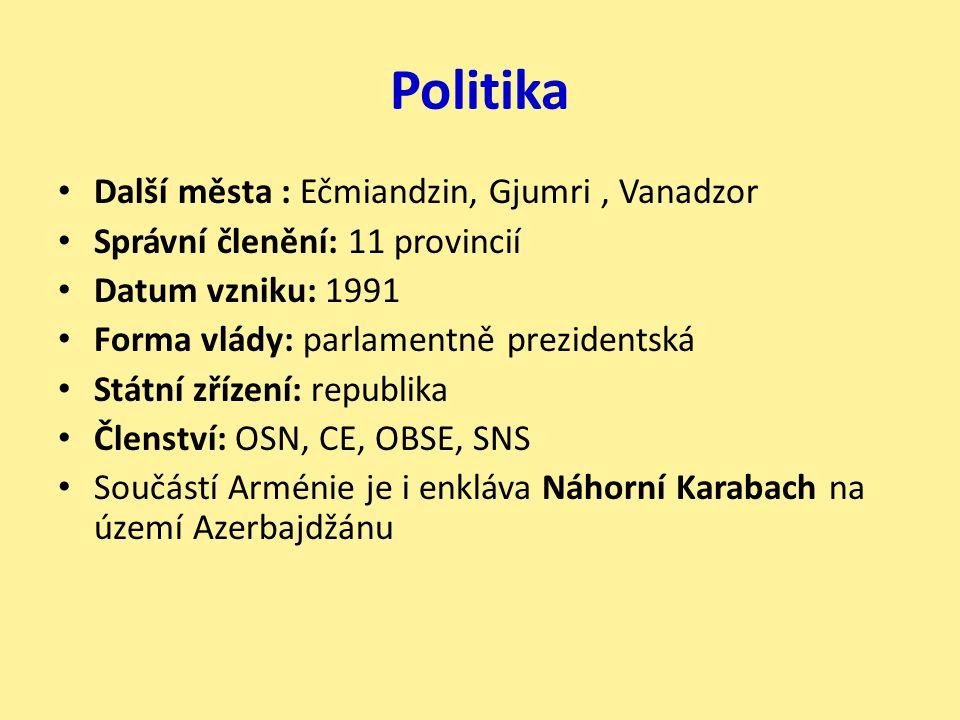 Politika Další města : Ečmiandzin, Gjumri , Vanadzor