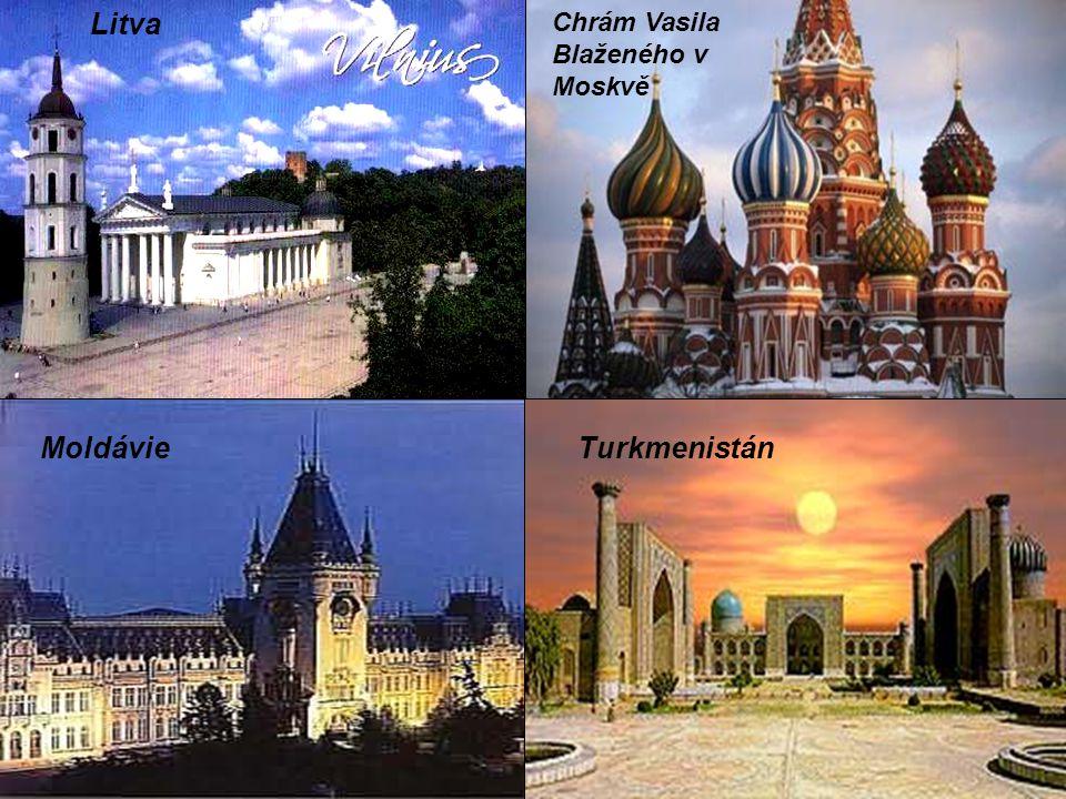 Litva Chrám Vasila Blaženého v Moskvě Moldávie Turkmenistán