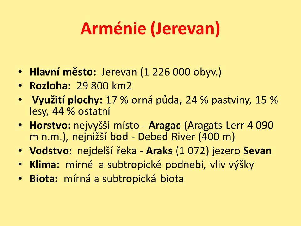 Arménie (Jerevan) Hlavní město: Jerevan (1 226 000 obyv.)