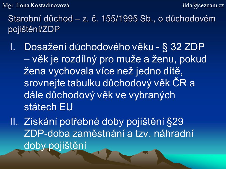 Starobní důchod – z. č. 155/1995 Sb., o důchodovém pojištění/ZDP
