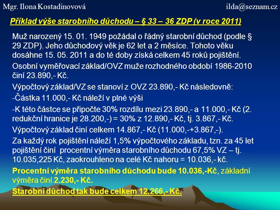 Příklad výše starobního důchodu – § 33 – 36 ZDP (v roce 2011)