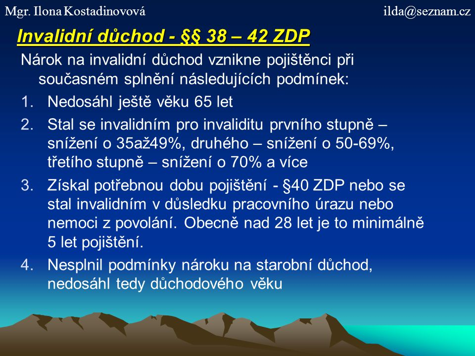 Invalidní důchod - §§ 38 – 42 ZDP