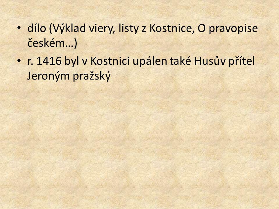dílo (Výklad viery, listy z Kostnice, O pravopise českém…)
