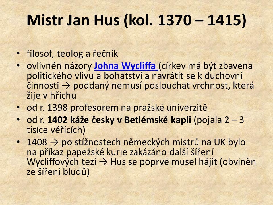 Mistr Jan Hus (kol. 1370 – 1415) filosof, teolog a řečník